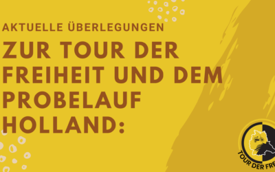 Aktuelle Überlegungen zur Tour der Freiheit und dem Probelauf Holland: